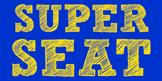 Super Seat